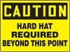 Contractor Preferred OSHA Caution Safety Sign: Hard Hat Required Beyond This Point