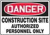 Contractor Preferred OSHA Danger Safety Sign: Construction Site - Authorized Personnel Only