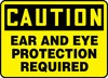 Contractor Preferred OSHA Caution Safety Sign: Ear And Eye Protection Required